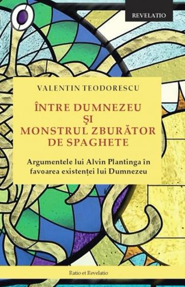 Intre Dumnezeu si Monstrul zburator de spaghete. Argumentele lui Alvin Plantinga in favoarea existentei lui Dumnezeu