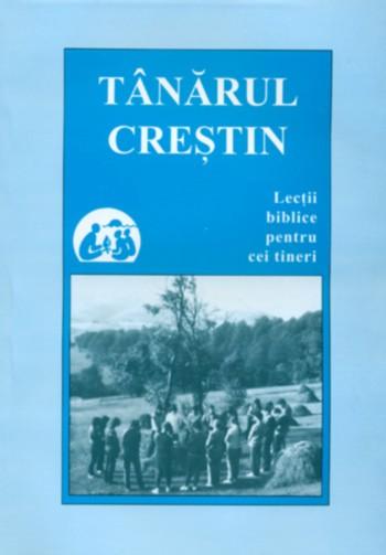 Tanarul crestin. Lectii biblice pentru cei tineri