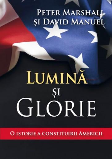 Lumina si glorie. O istorie a constituirii Americii