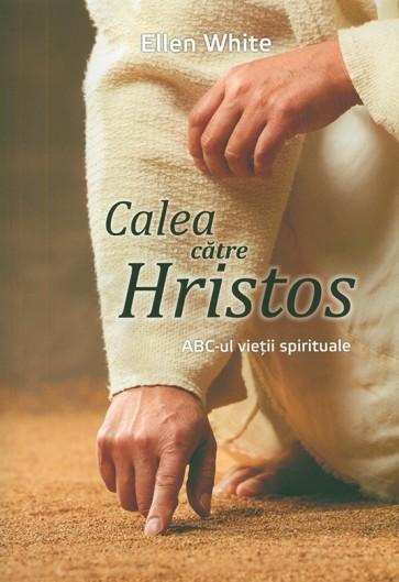Calea catre Hristos. ABC-ul vietii spirituale