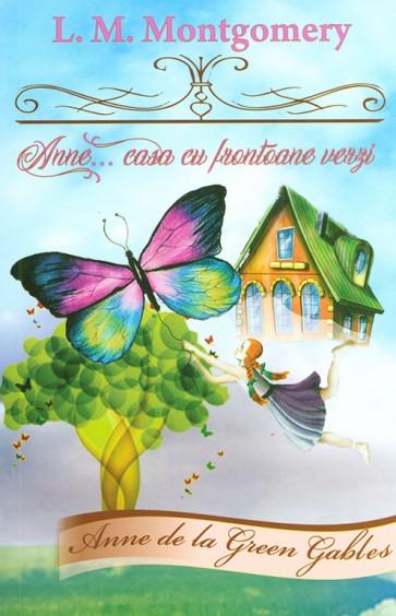 Anne de la Green Gables. Vol. 1 - Anne... casa cu frontoane verzi