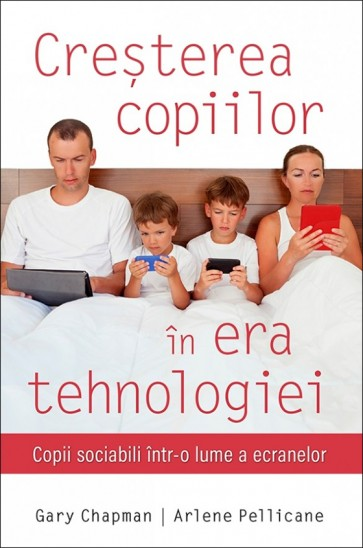 Cresterea copiilor in era tehnologiei. Copii sociabili intr-o lume a ecranelor