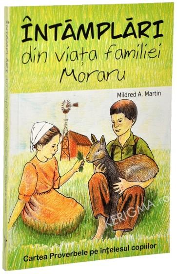 Intamplari din viata familiei Moraru. Cartea Proverbele pe intelesul copiilor