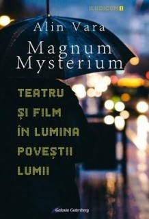 Magnum Mysterium. Teatru si film in lumina povestii lumii