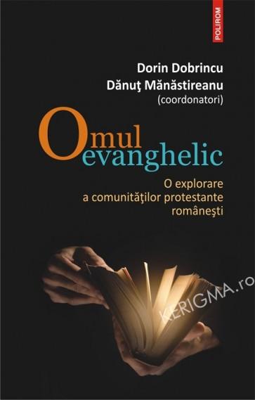 Omul evanghelic. O explorare a comunitatilor protestante romanesti