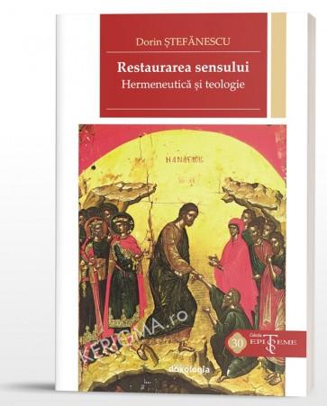 Restaurarea sensului. Hermeneutica si teologie