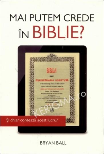Mai putem crede în Biblie? Si chiar conteaza acest lucru?