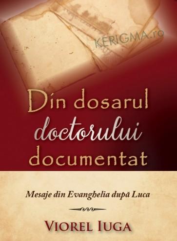 Din dosarul doctorului documentat. Mesaje din Evanghelia dupa Luca