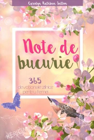 Note de bucurie. 365 devotionale zilnice pentru femei