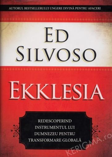 Ekklesia. Redescoperind instrumentul lui Dumnezeu pentru transformarea globala