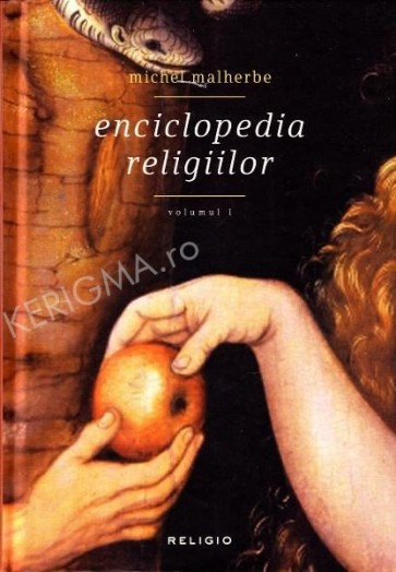Enciclopedia religiilor. Vol. 1