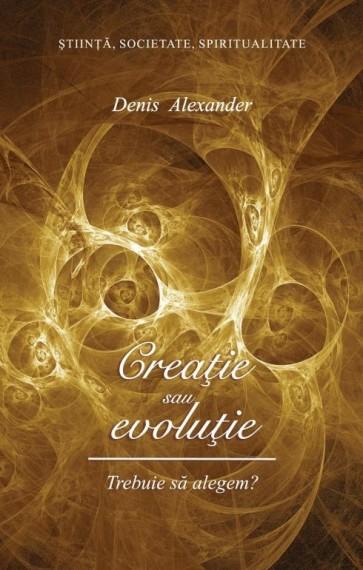 Creatie sau evolutie. Trebuie sa alegem?