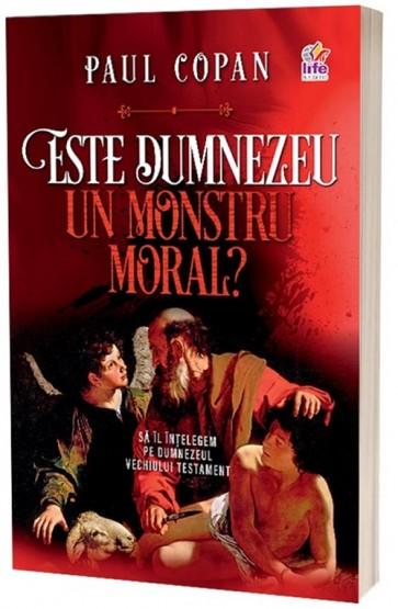 Este Dumnezeu un monstru moral? Sa Il intelegem pe Dumnezeul Vechiului Testament