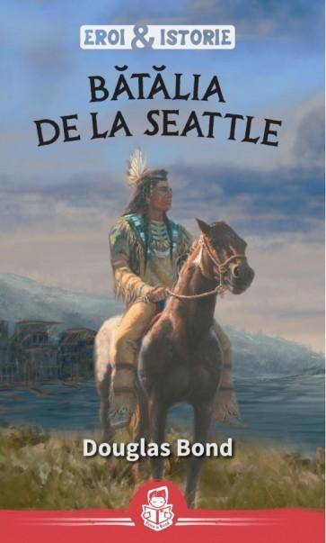 """Batalia de la Seattle. Seria """"Eroi & Istorie"""""""