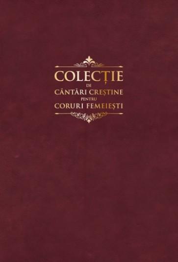 Colectie de cantari crestine pentru coruri femeiesti