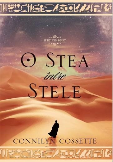 """O stea intre stele. Seria """"Iesiti din Egipt"""". Vol 1"""