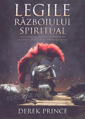 Legile razboiului spiritual. Instruirea credinciosilor in vederea conflictelor sprituale
