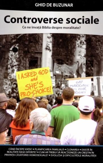 Controverse sociale. Ce ne învață Biblia despre moralitate? Ghid de buzunar