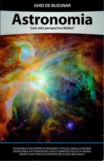 Astronomia. Care este perspectiva Bibliei? Ghid de buzunar