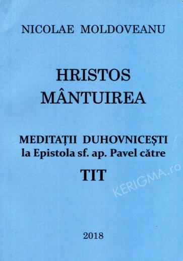 Hristos - mântuirea. Meditații duhovnicești a Epistola Sfântului apostol Pavel către Tit