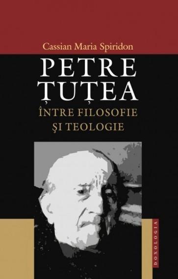 Petre Ţuţea între filosofie şi teologie