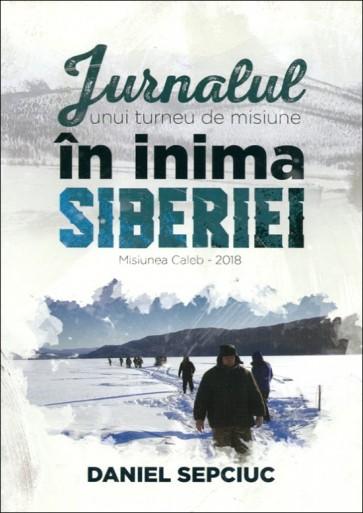 Jurnalul unui turneu de misiune în inima Siberiei. Misiunea Caleb - 2018