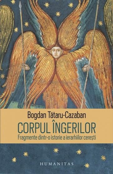 Corpul îngerilor. Fragmente dintr-o istorie a ierarhiilor cerești