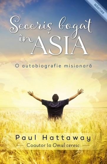 Seceriș bogat în Asia. O autobiografie misionară