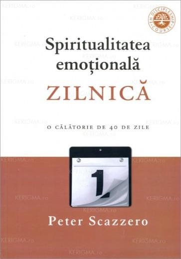 Spiritualitatea emoțională zilnică. O călătorie de 40 de zile împreună cu oficiul zilnic