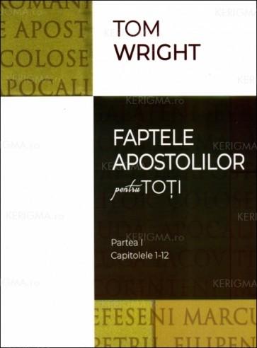 Faptele apostolilor pentru toţi. Partea I. Capitolele 1-12
