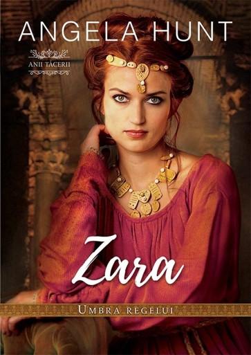 """Zara – Umbra Regelui. Seria """"Anii Tăcerii"""""""