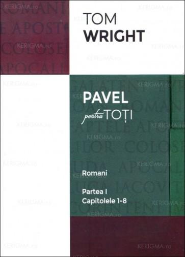 """Romani. Partea I. Capitolele 1-8. Seria """"Pavel pentru toți"""""""