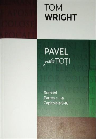 """Romani. Partea a II-a. Capitolele 9-16. Seria """"Pavel pentru toți"""""""