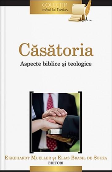 Căsătoria. Aspecte biblice și teologice