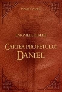 Enigmele Bibliei. Cartea profetului Daniel