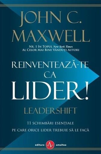 Reinventează-te ca lider! 11 schimbări esențiale pe care orice lider trebuie să le facă
