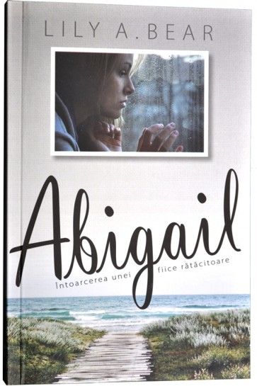 Abigail. Întoarcerea unei fiice rătăcitoare