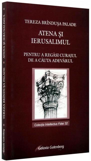 Atena şi Ierusalimul. Pentru a regăsi curajul de a căuta adevărul