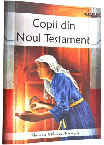 Copii din Noul Testament. Povestiri biblice pentru copii