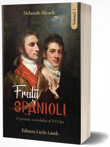Frații spanioli. O poveste a secolului al XVI-lea. Vol. 1