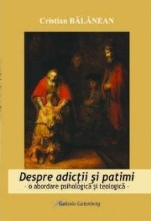Despre adicţii şi patimi. O abordare psihologică şi teologică