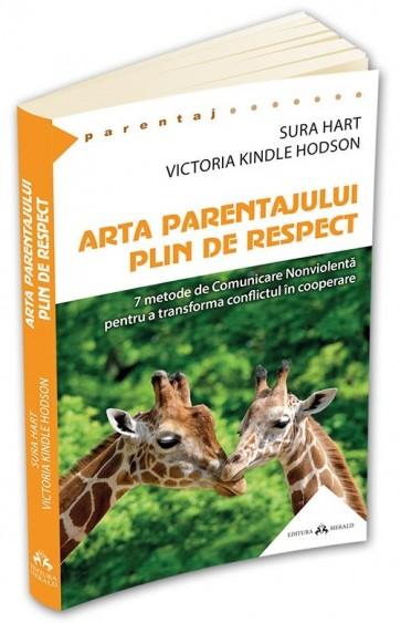 Arta parentajului plin de respect. 7 metode de comunicare nonviolentă pentru a transforma conflictul în cooperare