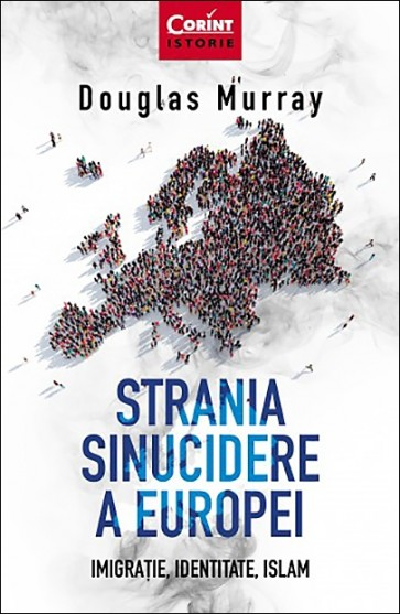 Strania sinucidere a Europei. Imigrație, identitate, islam