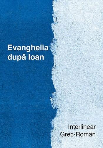 Evanghelia după Ioan. Interlinear grec-român