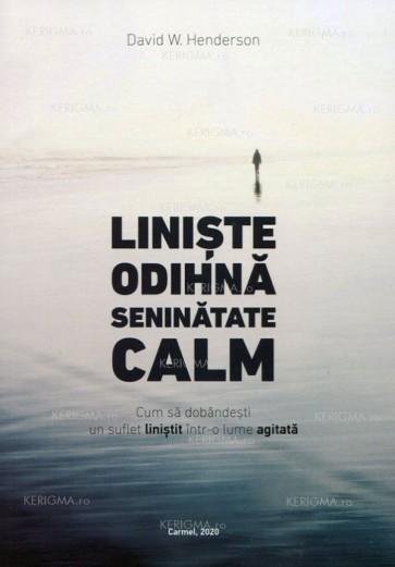 Liniste, odihnă, seninătate, calm. Cum să dobândești un suflet liniștit într-o lume agitată