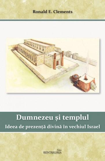 Dumnezeu și templul. Ideea de prezență divină în vechiul Israel