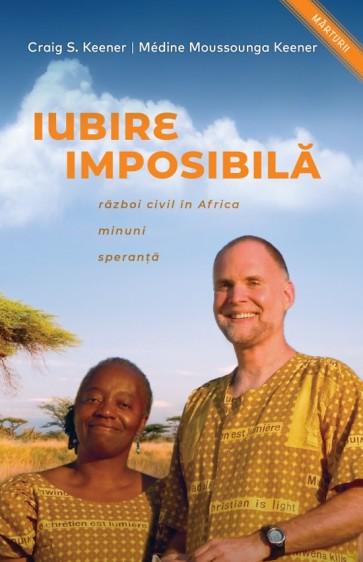 Iubire imposibilă. Război civil în Africa. Minuni. Speranță