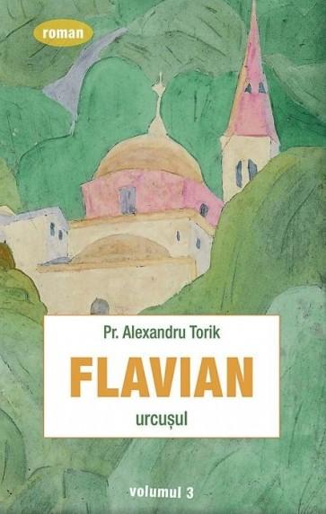 Flavian. Urcuşul. Vol. 3