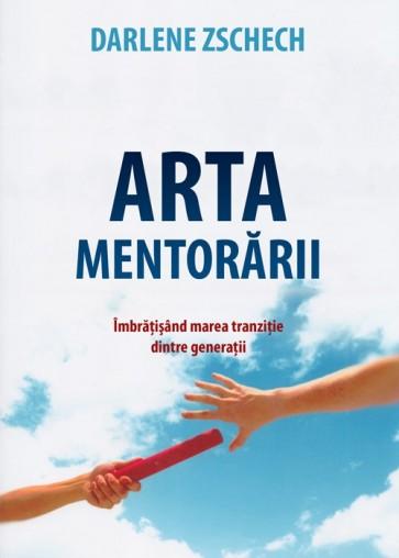 Arta mentorării. Îmbrățișând marea tranziție dintre generații