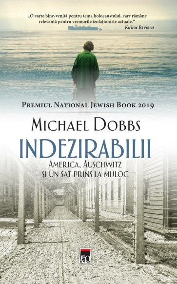 Indezirabilii. America, Auschwitz și un sat prins la mijloc